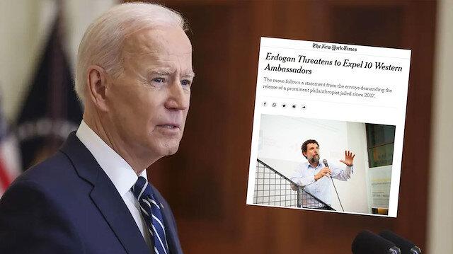 New York Times 10 büyükelçinin skandal açıklamasını manşetine taşıdı: Arkasındaki itici güç Biden