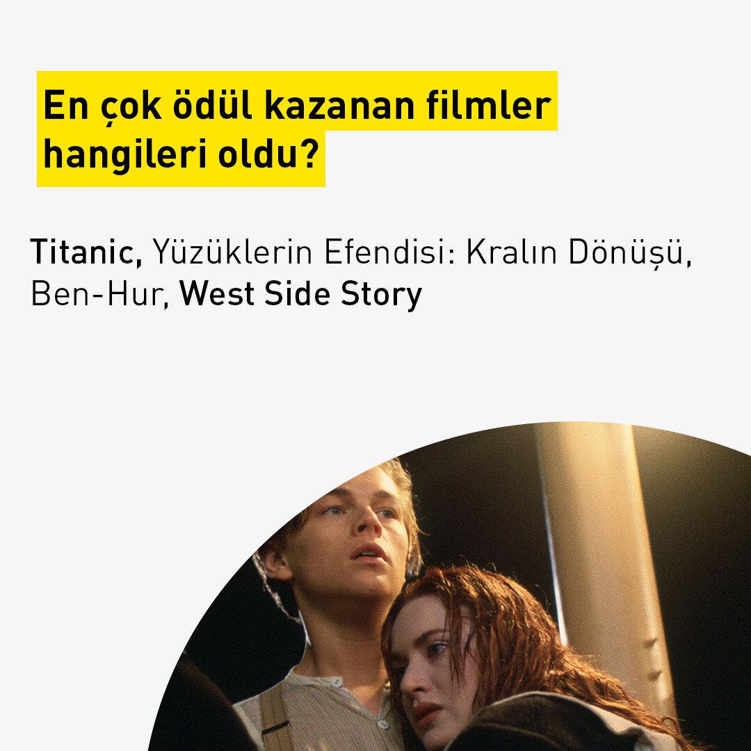 En çok ödül kazanan filmler hangileri oldu? Titanic, Yüzüklerin Efendisi: Kralın Dönüşü, Ben-Hur, West Side Story
